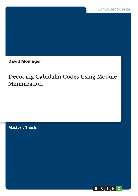 David Mödinger Decoding Gabidulin Codes Using Module Minimization цена
