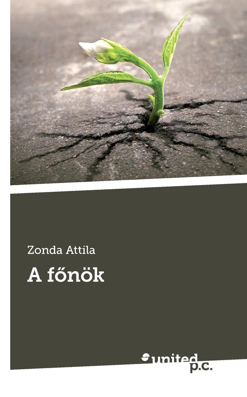 Zonda Attila A fonok цена 2017