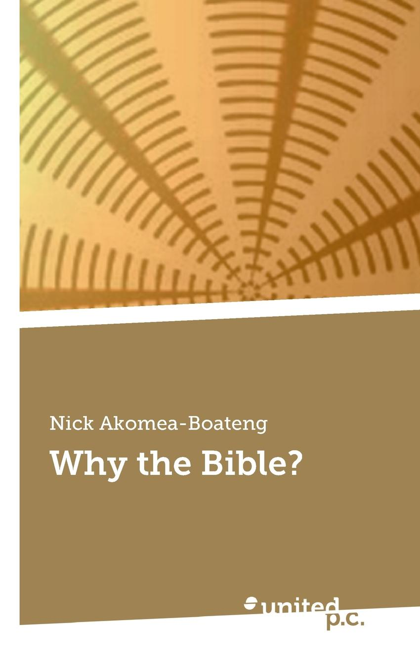 Nick Akomea-Boateng Why the Bible. the kindly ones