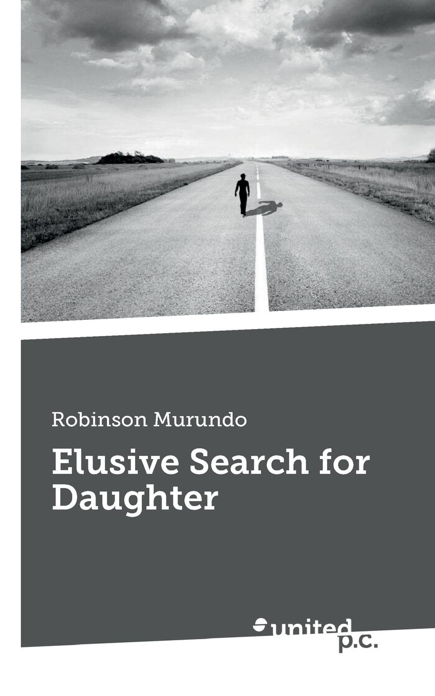Robinson Murundo Elusive Search for Daughter what s in there