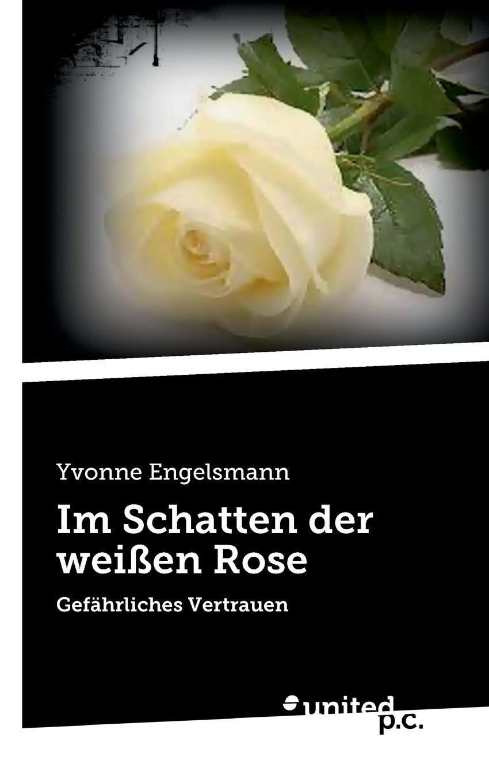 Yvonne Engelsmann Im Schatten der weissen Rose цена
