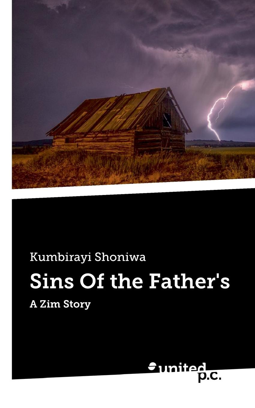 Kumbirayi Shoniwa Sins Of the Father.s sins of the son