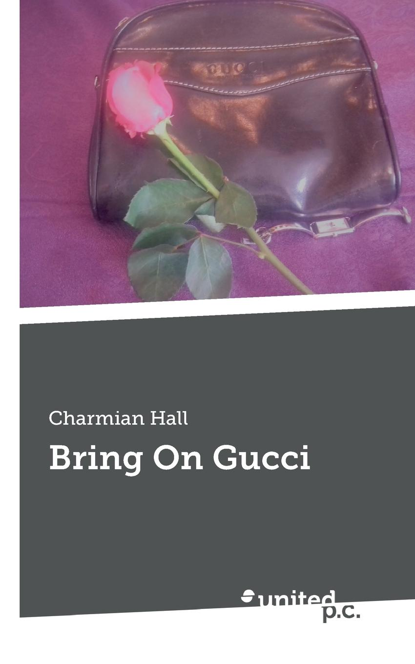 Charmian Hall Bring On Gucci bring on the night