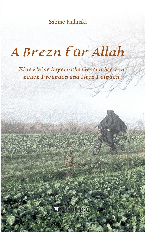 Sabine Kulinski A Brezn fur Allah sabine kulinski a brezn fur allah