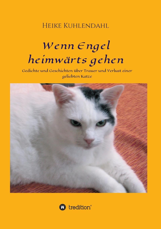 Heike Kuhlendahl Wenn Engel heimwarts gehen цена и фото