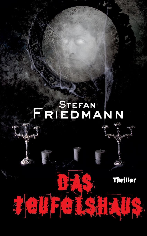 Фото - Stefan Friedmann Das Teufelshaus tote seelen