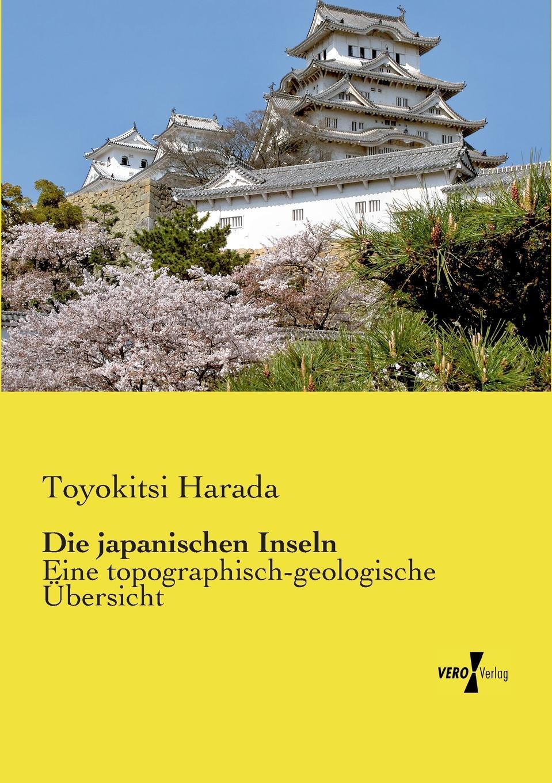 Toyokitsi Harada Die japanischen Inseln carl eduard meinicke die inseln des stillen ozeans