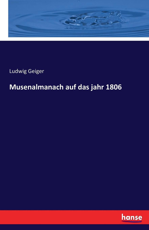 Ludwig Geiger Musenalmanach auf das jahr 1806 carl christian redlich gottinger musenalmanach auf 1771