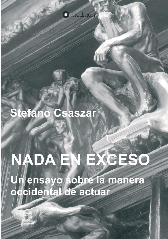 Stefano Csaszar Nada En Exceso la sombra de lo que fuimos