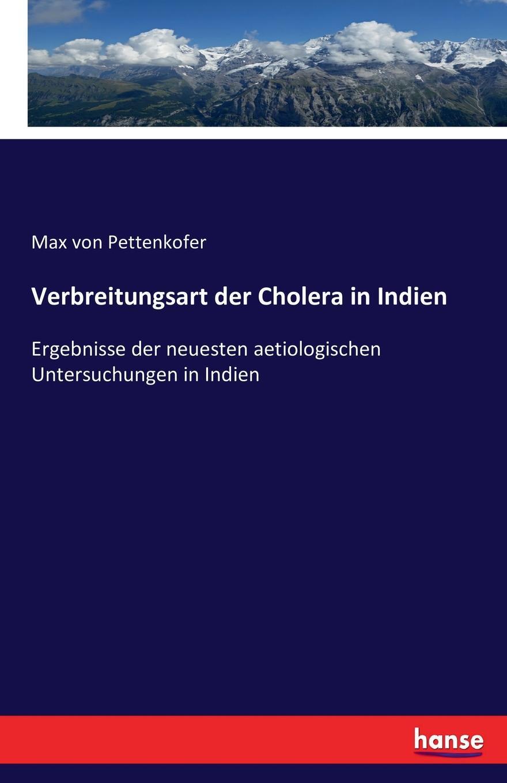 Max von Pettenkofer Verbreitungsart der Cholera in Indien joshi abhay okologische landwirtschaft und vermarktung in indien
