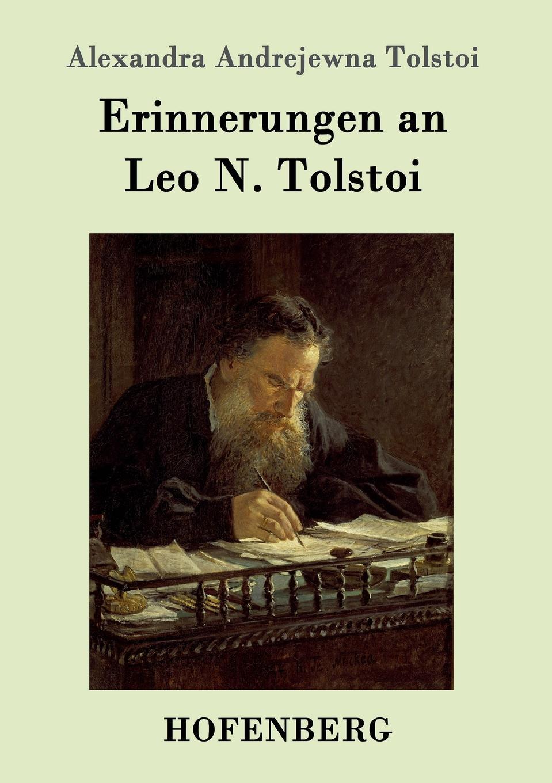 Alexandra Andrejewna Tolstoi Erinnerungen an Leo N. Tolstoi lev tolstoi ivan iljitschi surm
