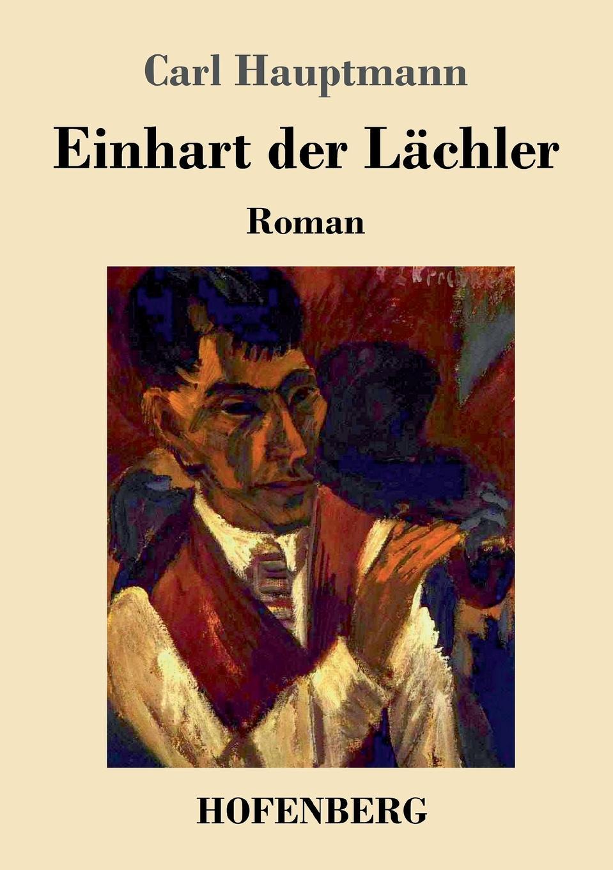 Carl Hauptmann Einhart der Lachler paul lächler hans wirz die schiffe der völker