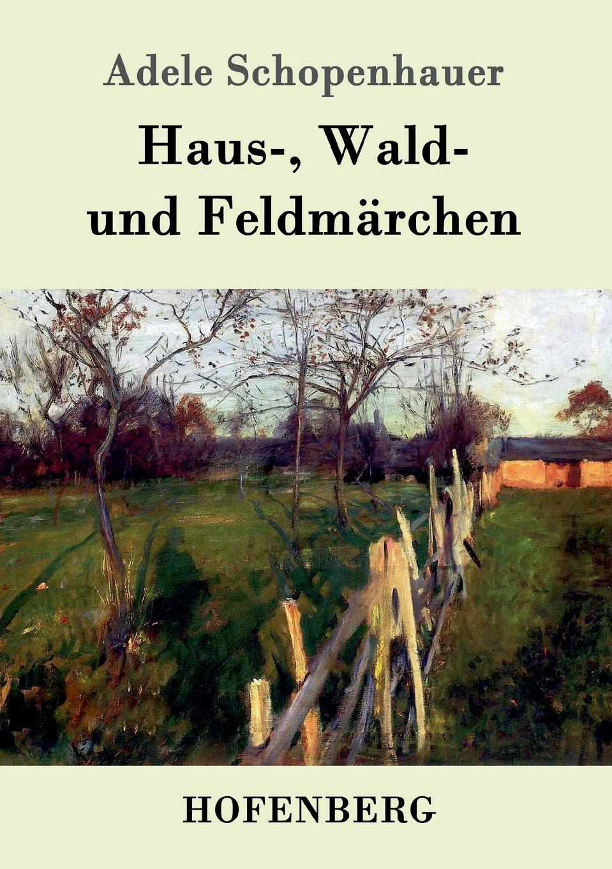 Adele Schopenhauer Haus-, Wald- und Feldmarchen thomas whittaker schopenhauer