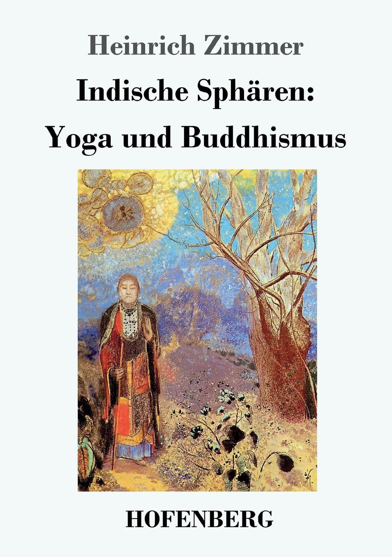Heinrich Zimmer Indische Spharen. Yoga und Buddhismus