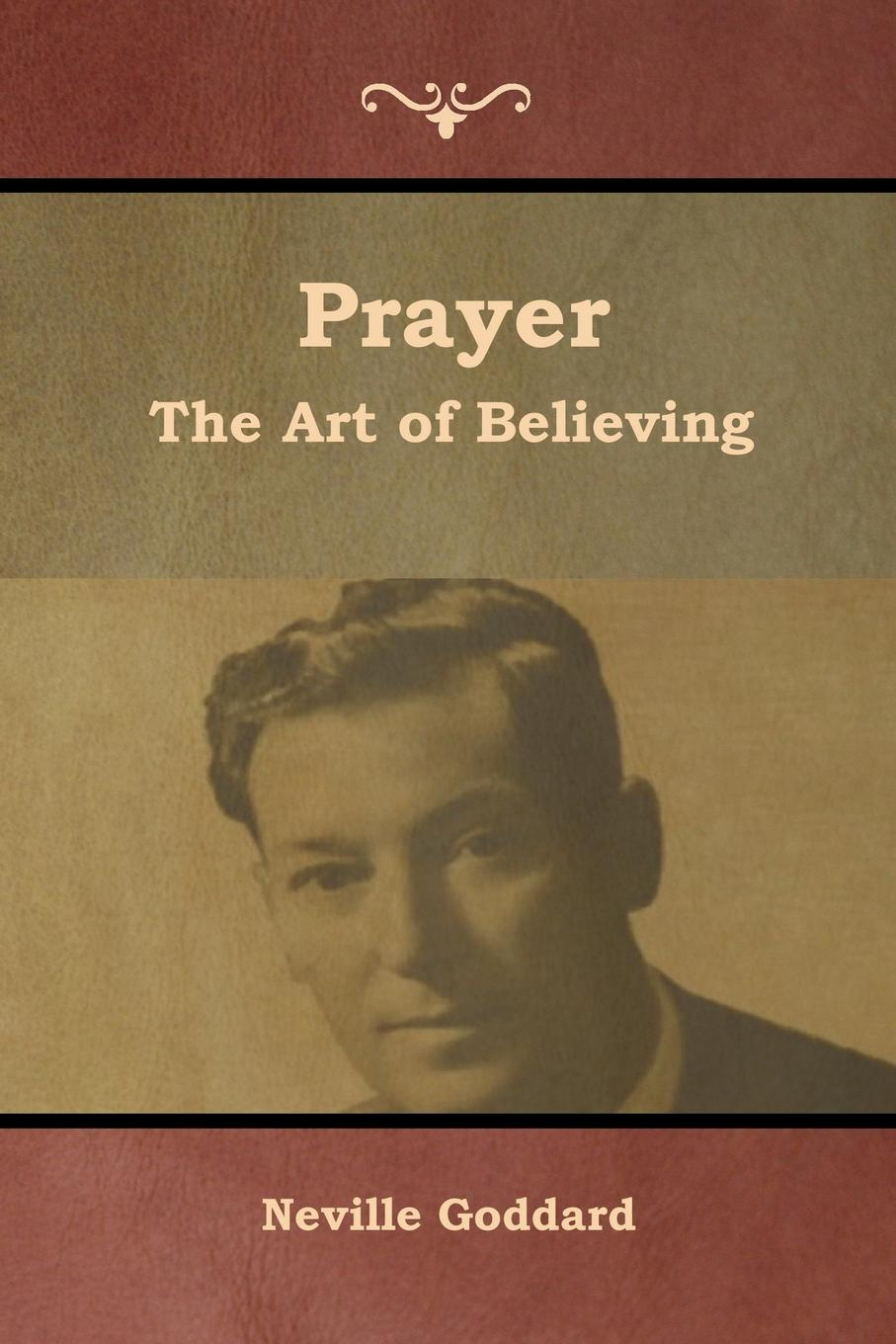 Neville Goddard Prayer. The Art of Believing fingerband god los roselle