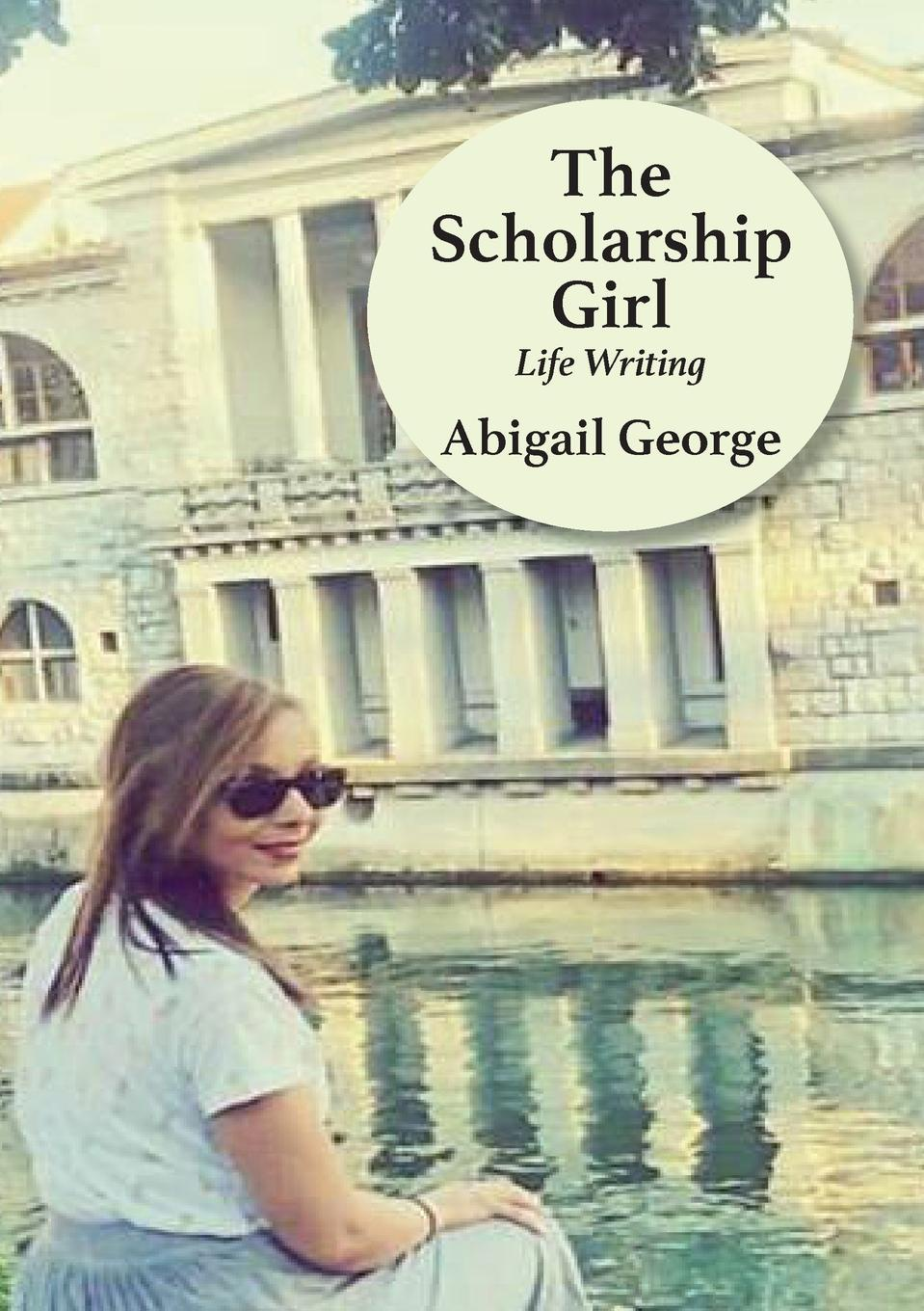 Abigail George The Scholarship Girl. Life Writing a short history of south east asia