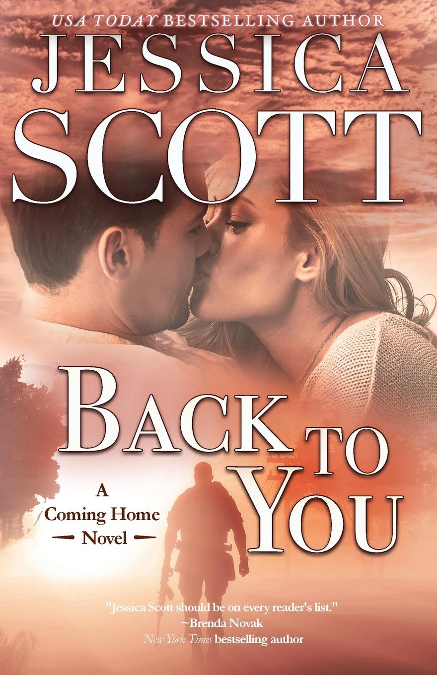 Jessica Scott Back to You. A Coming Home Novel jessica steele the trouble with trent