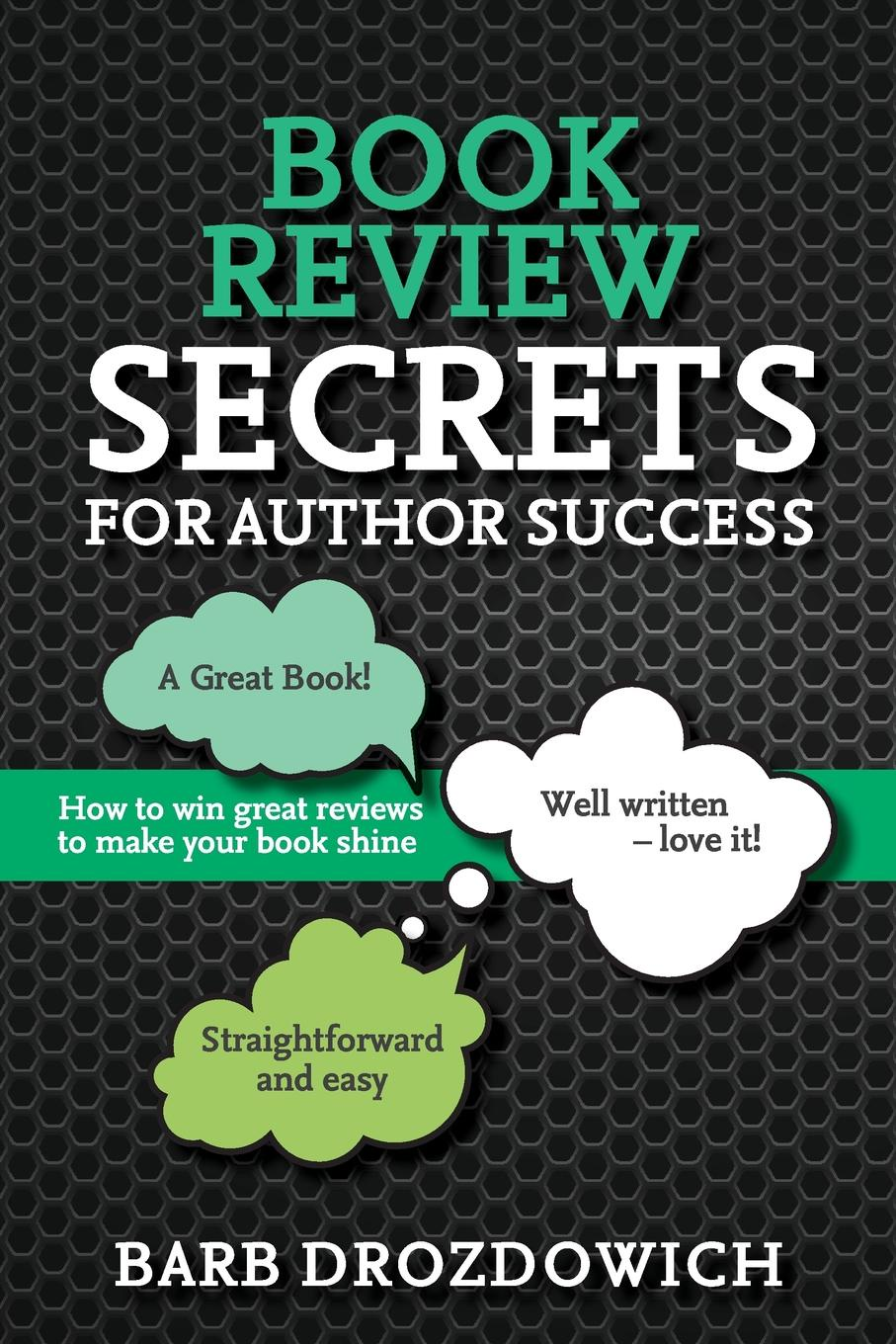 Barb Drozdowich Book Reviews for Author Success. How to win great reviews to make your book shine barb drozdowich blogging for authors