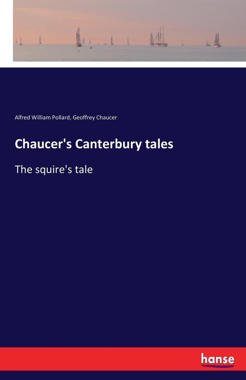 Alfred William Pollard, Geoffrey Chaucer Chaucer.s Canterbury tales цена