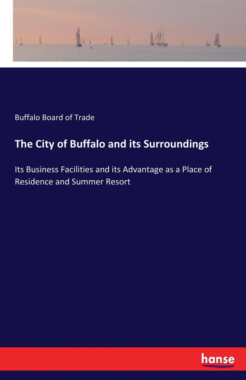 Buffalo Board of Trade The City of Buffalo and its Surroundings
