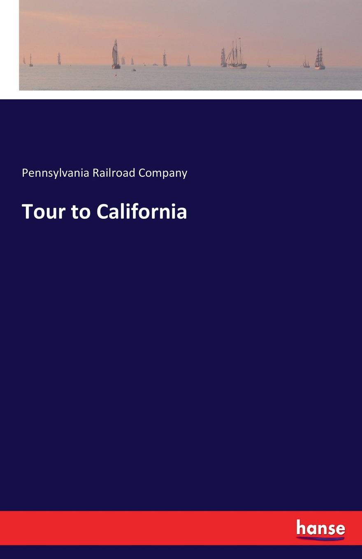 Pennsylvania Railroad Company Tour to California