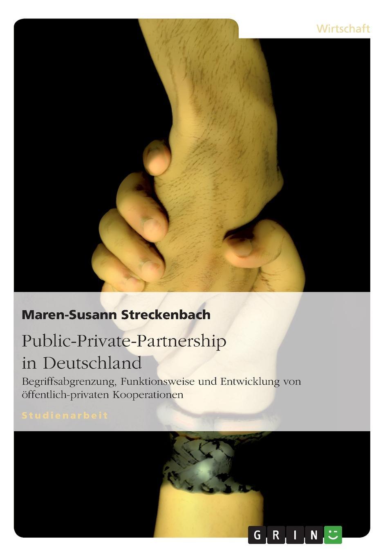 Public-Private-Partnership in Deutschland Studienarbeit aus dem Jahr 2005 im Fachbereich BWL...