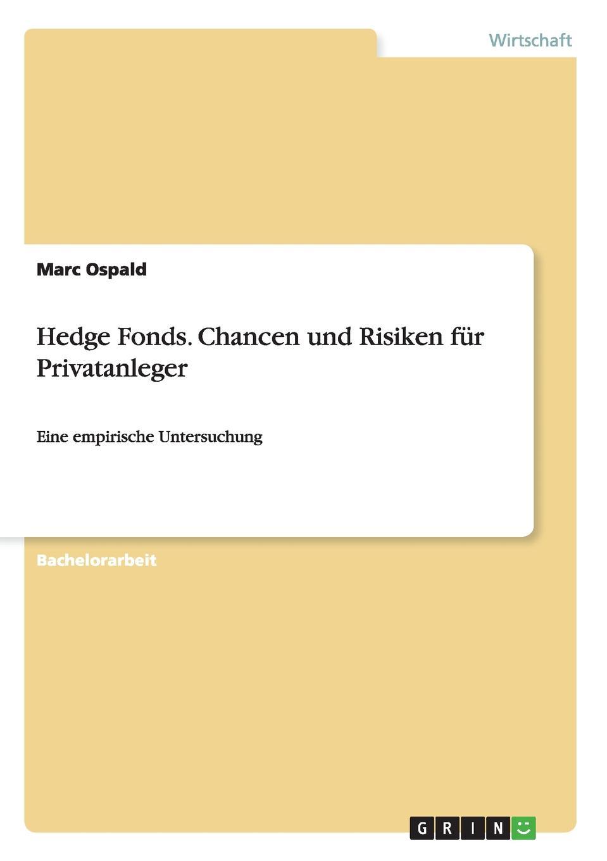 Marc Ospald Hedge Fonds. Chancen Und Risiken Fur Privatanleger bernd berg hedge fonds fur privatanleger