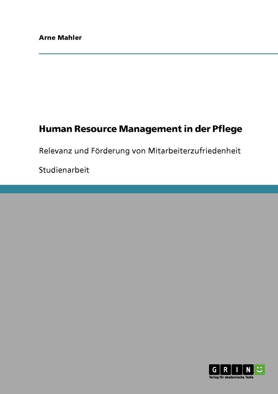 Arne Mahler Human Resource Management in der Pflege beverly dugan advancing human resource project management