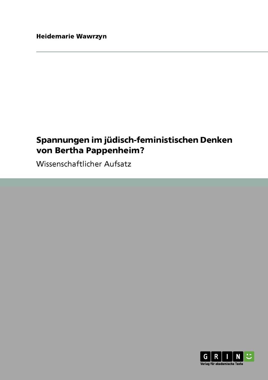 Heidemarie Wawrzyn Spannungen im judisch-feministischen Denken von Bertha Pappenheim. недорого