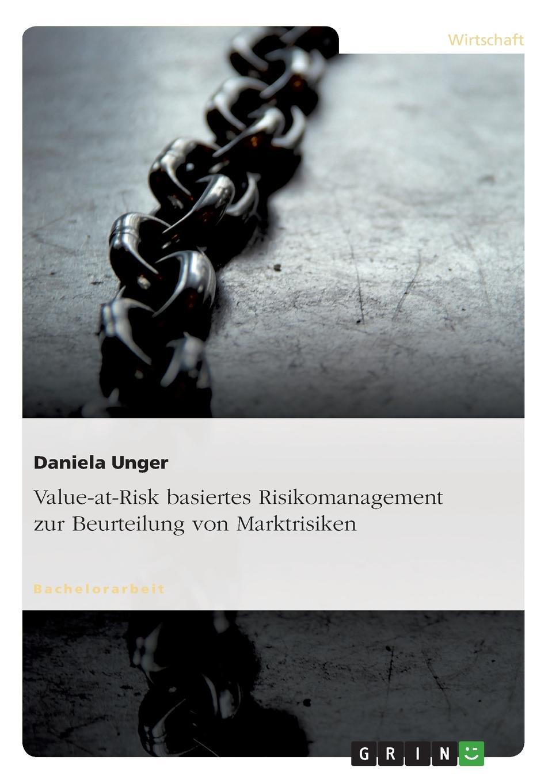 Фото - Daniela Unger Value-at-Risk basiertes Risikomanagement zur Beurteilung von Marktrisiken david winterhalter value at risk