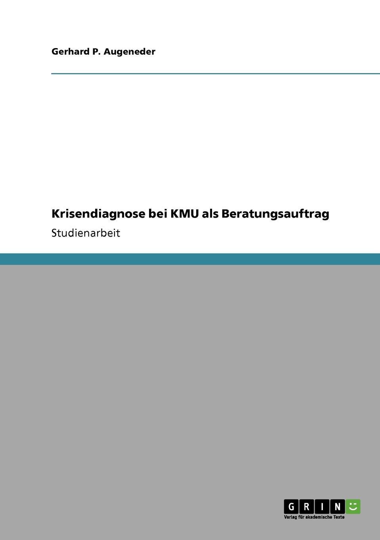 Krisendiagnose bei KMU als Beratungsauftrag Studienarbeit aus dem Jahr 2008 im Fachbereich BWL - Controlling...