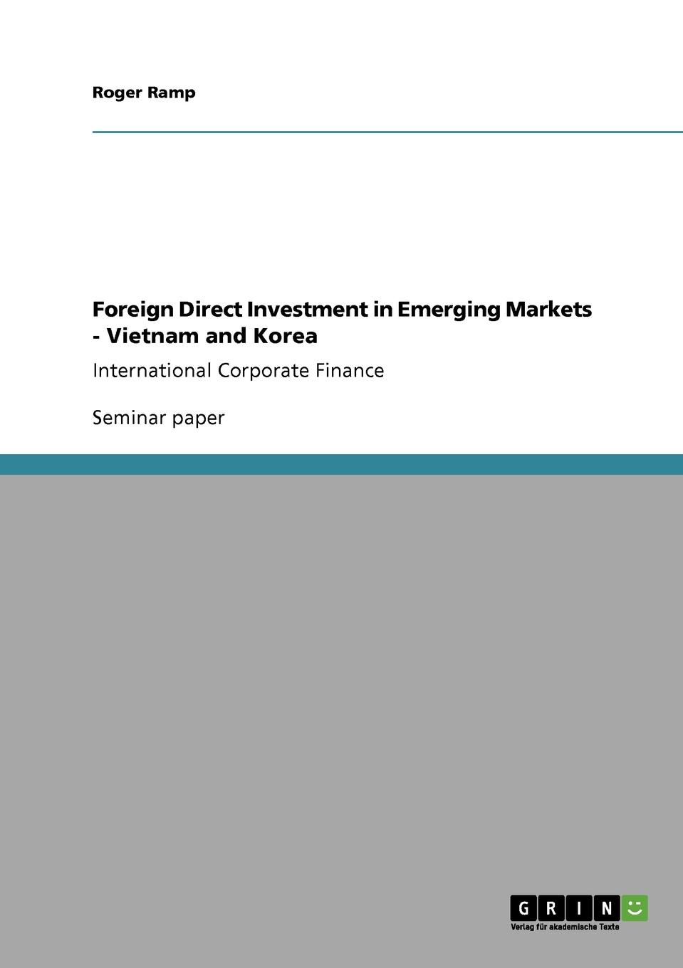 Roger Ramp Foreign Direct Investment in Emerging Markets - Vietnam and Korea tibebu aragie impact foreign direct investment on domestic private investment in ethiopia