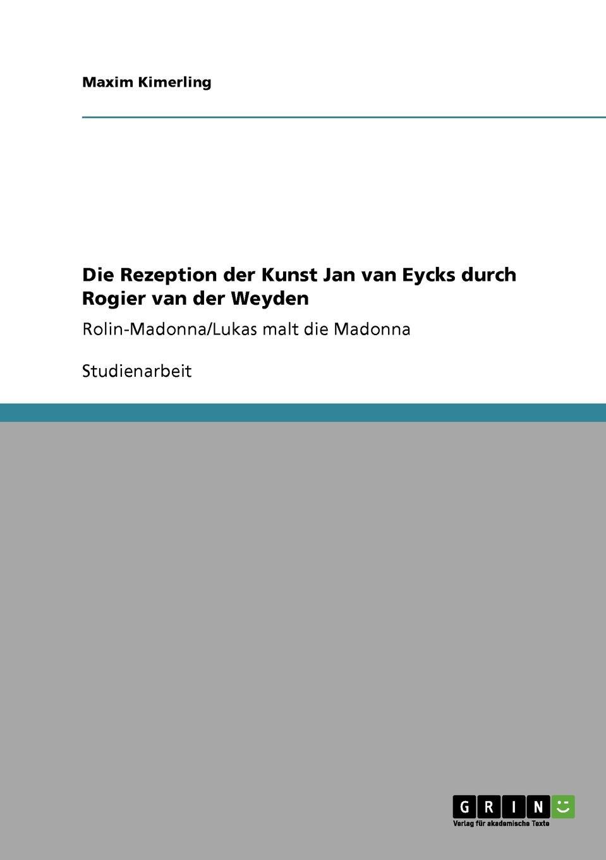 Maxim Kimerling Die Rezeption der Kunst Jan van Eycks durch Rogier van der Weyden louisa van der does zeichen der zeit zur symbolik der volkischen bewegung