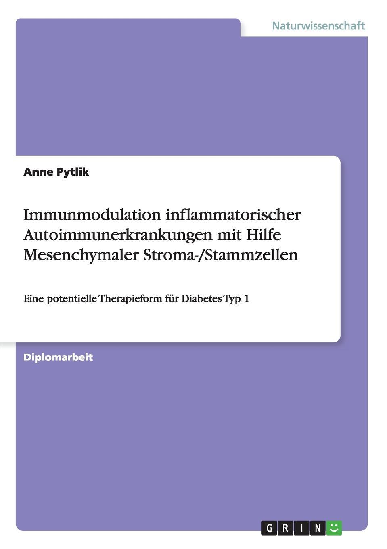Anne Pytlik Immunmodulation inflammatorischer Autoimmunerkrankungen mit Hilfe Mesenchymaler Stroma-/Stammzellen fleet flt msc