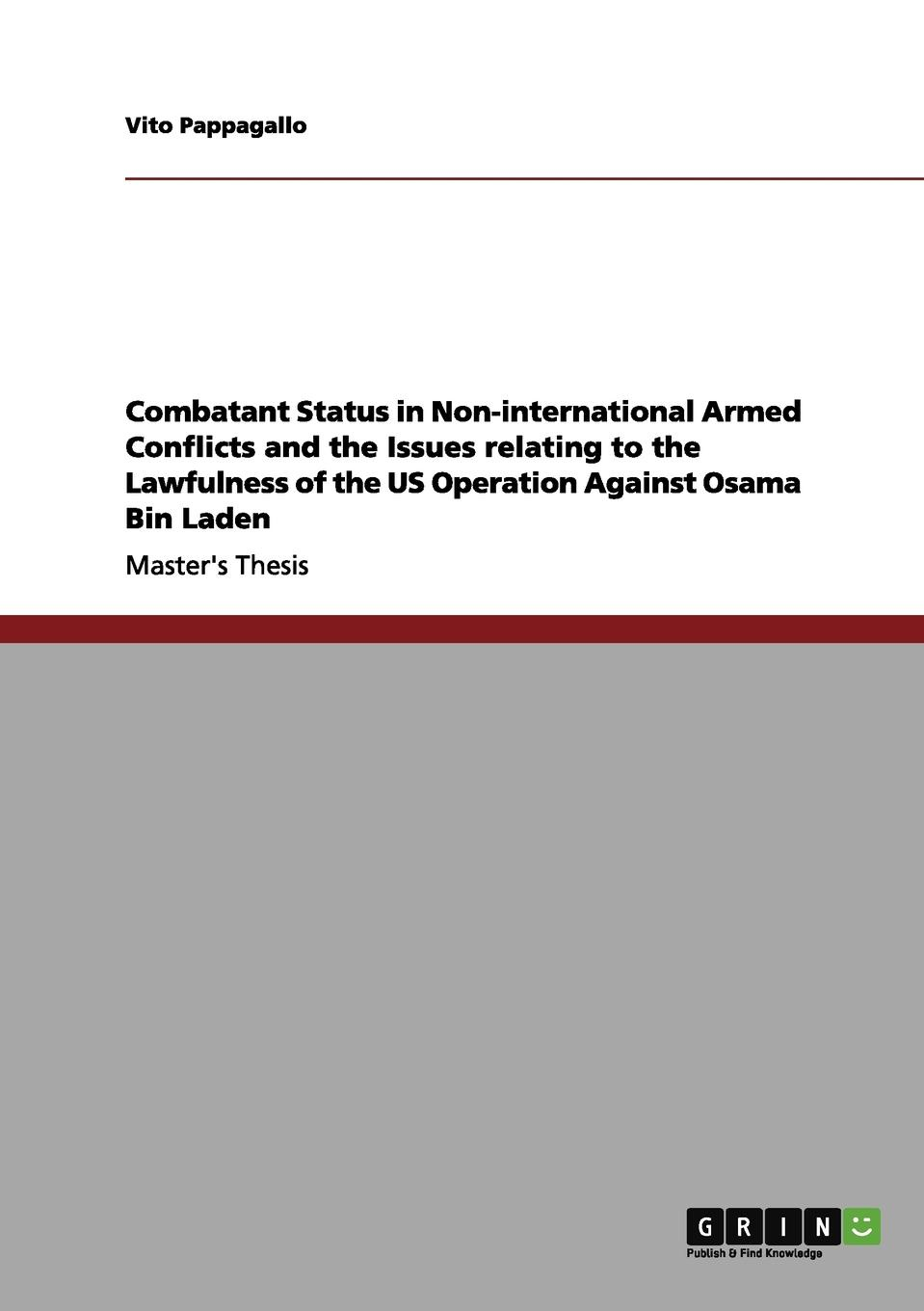 Vito Pappagallo Combatant Status in Non-international Armed Conflicts and the Issues relating to the Lawfulness of the US Operation Against Osama Bin Laden war photography images of armed conflict and its aftermath