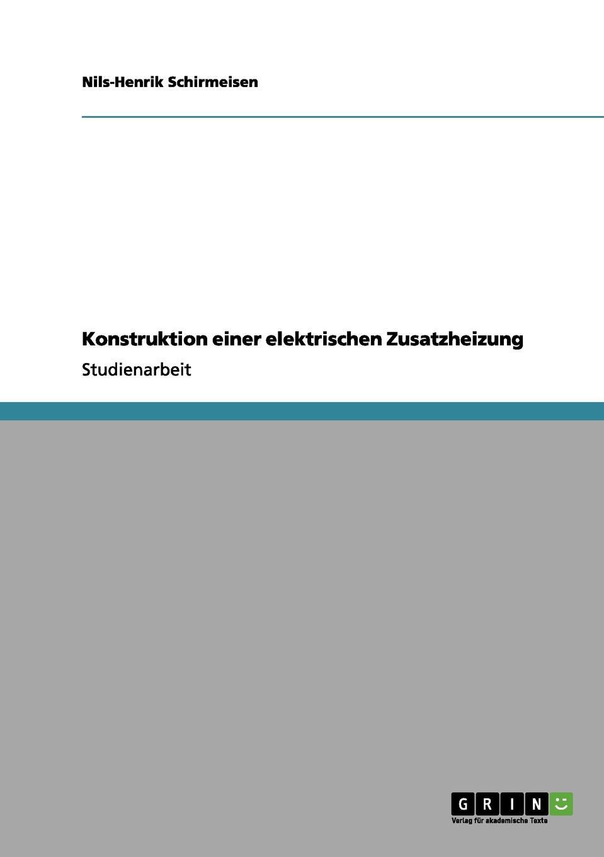 Nils-Henrik Schirmeisen Konstruktion einer elektrischen Zusatzheizung h schellen die magnet und dynamo elektrischen maschinen