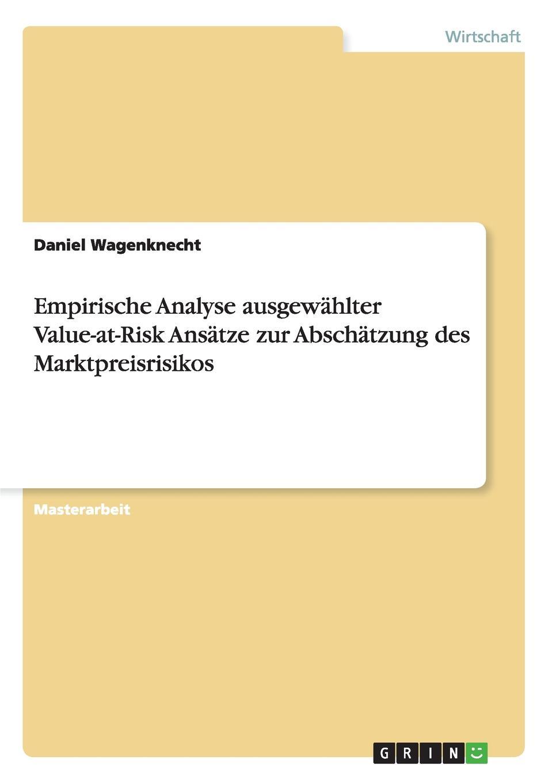 Фото - Daniel Wagenknecht Empirische Analyse ausgewahlter Value-at-Risk Ansatze zur Abschatzung des Marktpreisrisikos david winterhalter value at risk