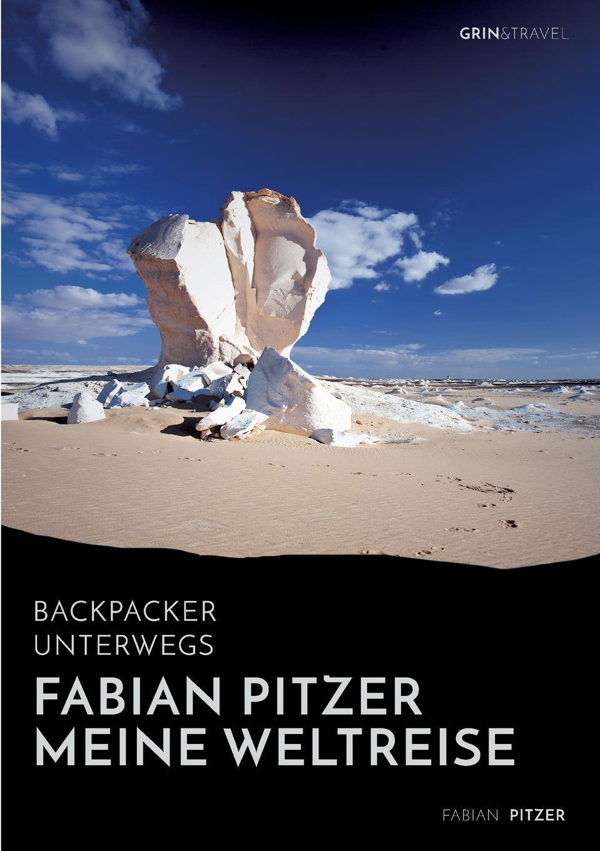 Fabian Pitzer Backpacker unterwegs. Fabian Pitzer - Meine Weltreise: Reiseabenteuer aus Arabien, Asien und Mexiko fabian seyffarth situation und losungsansatze zur einzelhandelsversorgung peripher landlicher raume