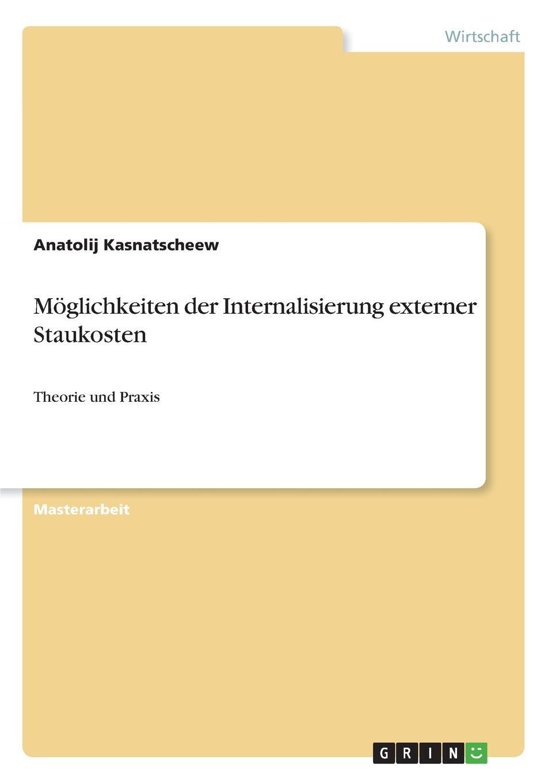 Anatolij Kasnatscheew Moglichkeiten der Internalisierung externer Staukosten