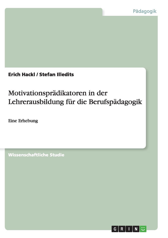 Erich Hackl, Stefan Illedits Motivationspradikatoren in der Lehrerausbildung fur die Berufspadagogik erich hackl grundlagen der padagogischen psychologie in der berufsbildung