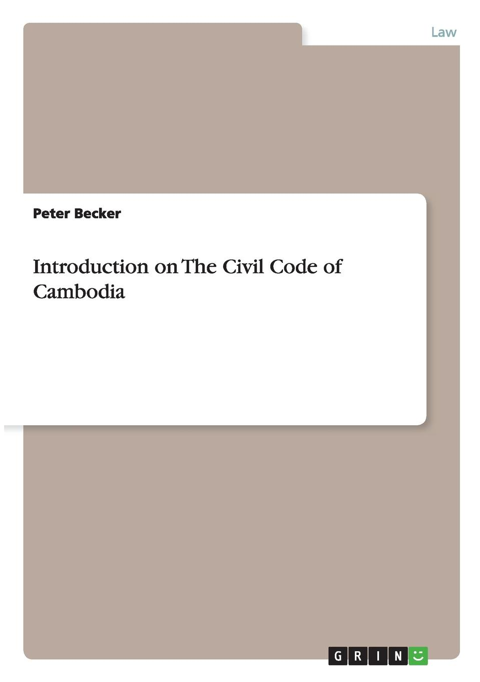 Peter Becker Introduction on The Civil Code of Cambodia edited by alison dunn the voluntary sector the state and the law