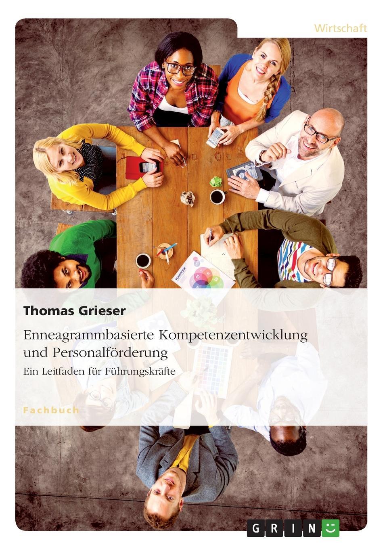 Thomas Grieser Enneagrammbasierte Kompetenzentwicklung und Personalforderung. Ein Leitfaden fur Fuhrungskrafte thomas schauf die unregierbarkeitstheorie der 1970er jahre in einer reflexion auf das ausgehende 20 jahrhundert
