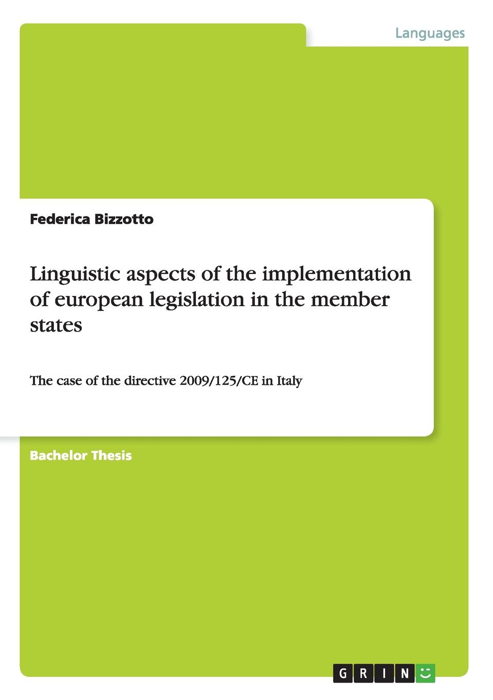 Federica Bizzotto Linguistic aspects of the implementation of european legislation in the member states matthias strohmayer posting of workers within the european union the enforcement directive 2014 67 eu and shortfalls of existing legislation