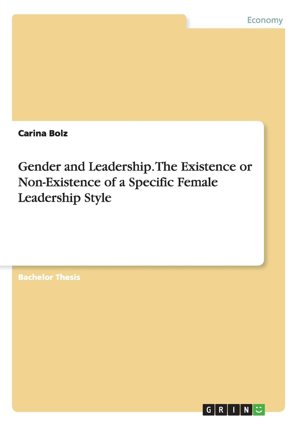 Carina Bolz Gender and Leadership. The Existence or Non-Existence of a Specific Female Leadership Style katherine wormer van working with female offenders a gender sensitive approach