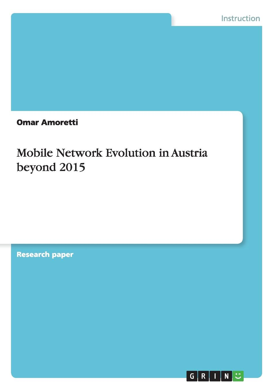 Omar Amoretti Mobile Network Evolution in Austria beyond 2015 sector specific regulation in the telecommunication market