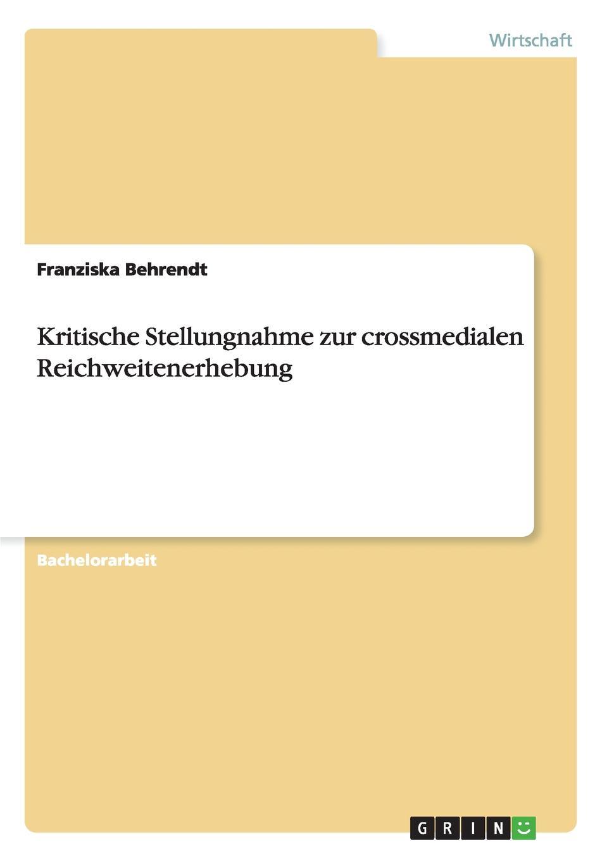 Kritische Stellungnahme zur crossmedialen Reichweitenerhebung Bachelorarbeit aus dem Jahr 2015 im Fachbereich BWL - Marketing...