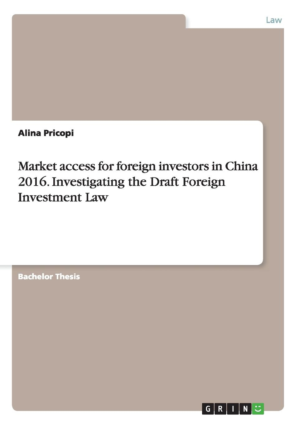Alina Pricopi Market access for foreign investors in China 2016. Investigating the Draft Foreign Investment Law tibebu aragie impact foreign direct investment on domestic private investment in ethiopia