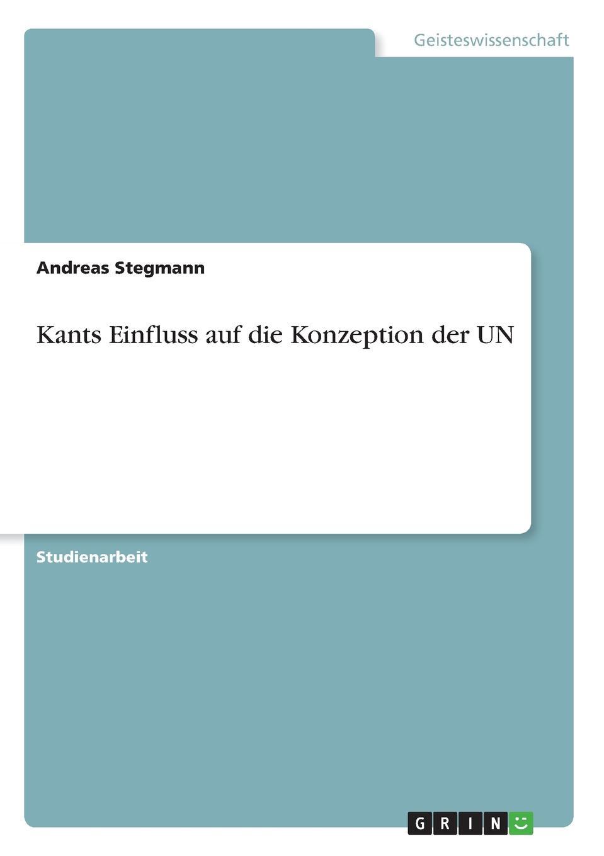 Andreas Stegmann Kants Einfluss auf die Konzeption der UN adrian gmelch die politische philosophie arthur schopenhauers ein pessimistischer blick auf die politik