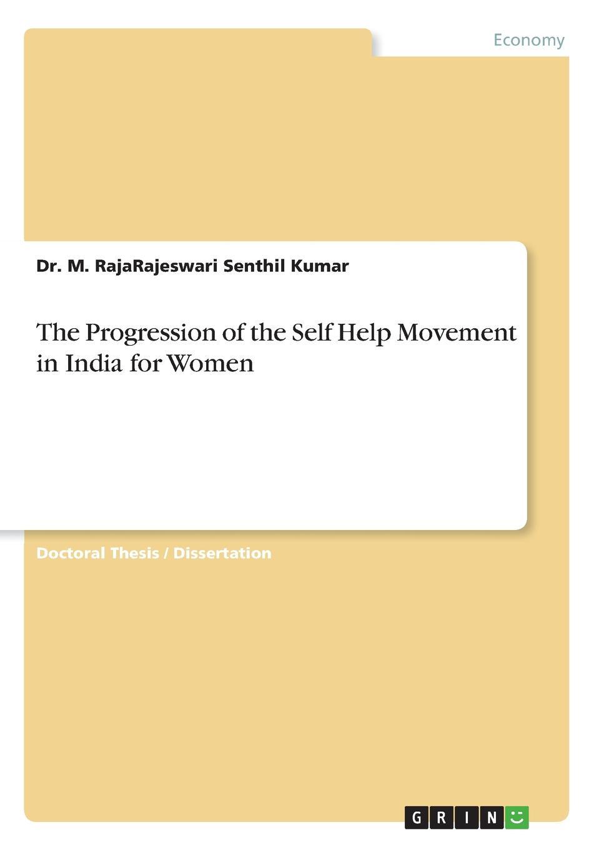 Dr. M. RajaRajeswari Senthil Kumar The Progression of the Self Help Movement in India for Women цены