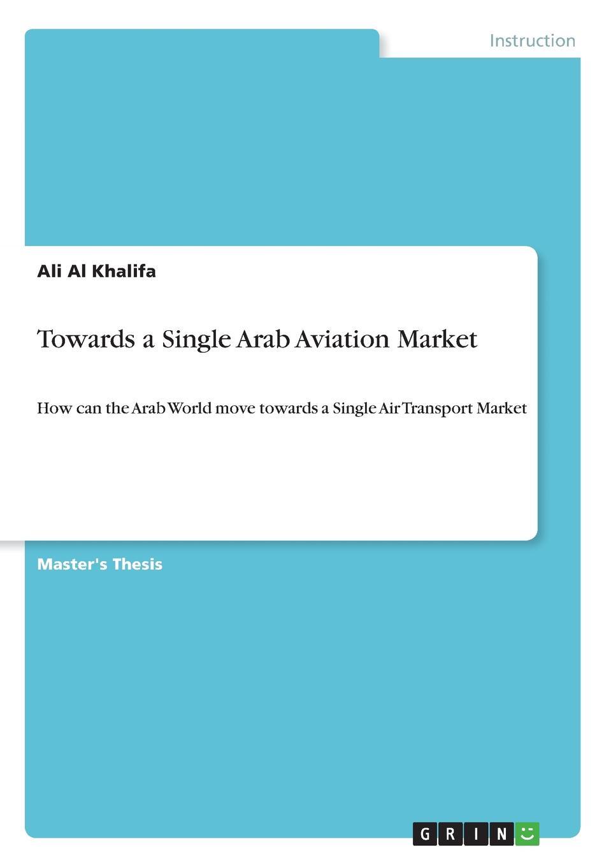 Ali Al Khalifa Towards a Single Arab Aviation Market
